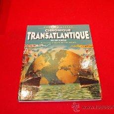 Libros de segunda mano: CHRONIQUE TRANSATLANTIQUE DU 20ª SIÉGLE. Lote 38506260