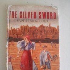 Libros de segunda mano: THE SILVER SWORD. I. SERRAILLIER. Lote 38535859