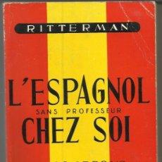Libros de segunda mano: LIBRO EN FRANCÉS. L'ESPAGNOL CHEZ SOI. GUY RITTERMAN. EDITOR JORGE TARAZONA. MADRID. 1957. Lote 38845756