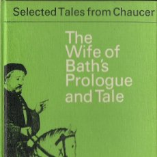 Libros de segunda mano: GEOFFREY CHAUCER : THE WIFE OF BATH'S PROLOGUE AND TALE (FROM THE CANTERBURY TALES) 1972. Lote 39001757