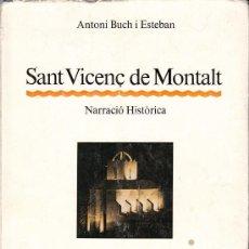 Libros de segunda mano: SANT VICENÇ DE MONTALT , ANTONI BUCH I ESTEBAN. Lote 39150611