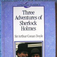 Libros de segunda mano: THREE ADVENTURES OF SHERLOCK HOLMES - SIR ARTHUR CONAN DOYLE (EN INGLES ) . LONGMAN CLASSICS, 1992.. Lote 39330386