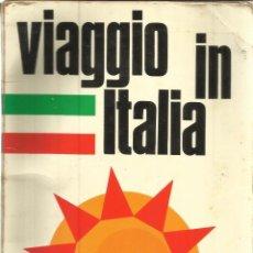 Libros de segunda mano: LIBRO EN ITALIANO. VIAGGIO IN ITALIA. ROMA. ITALIA. 1969. Lote 39368882