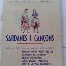 Libros de segunda mano: 32 SARDANES I CANÇONS ANTONI VIVES I BATLLE. Lote 39560333