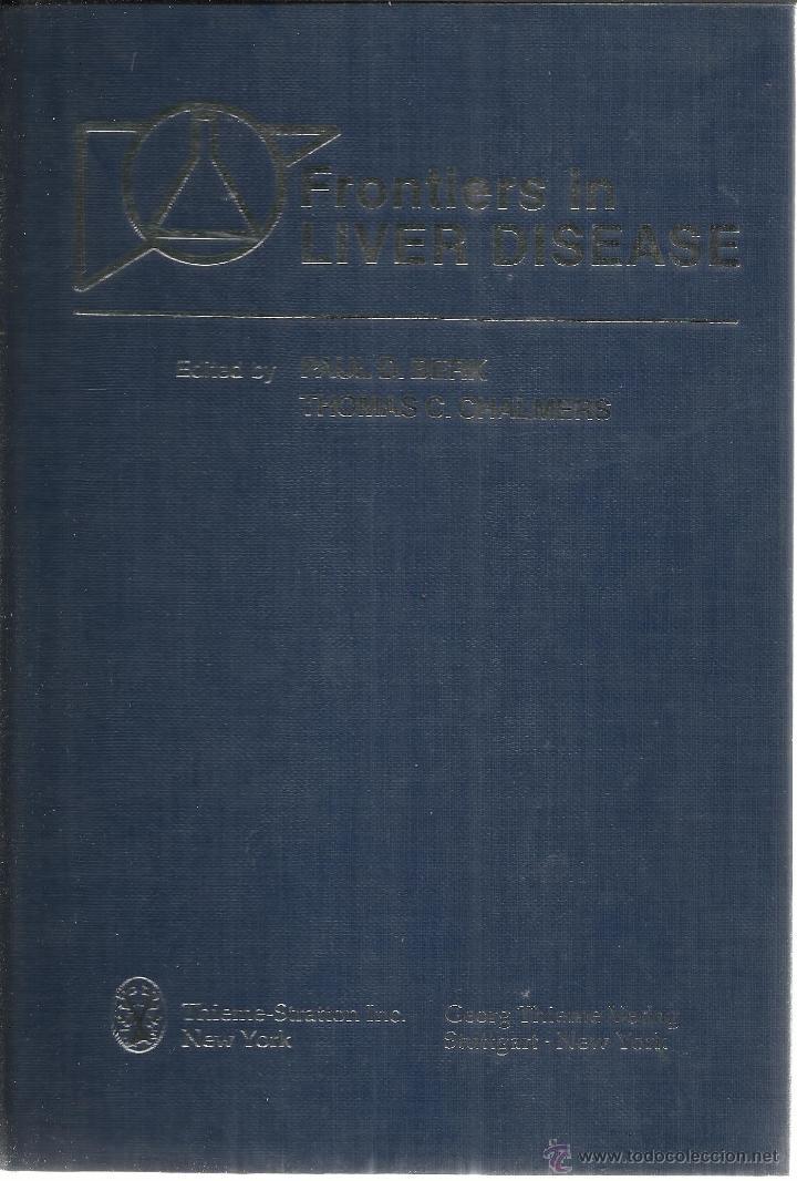 LIBRO EN INGLÉS. FRONTIERS IN LIVER DISEASE. PAUL D. BERK. THOMAS C. CHALMERS. NEW YORK. EEUU. 1981 (Libros de Segunda Mano - Otros Idiomas)