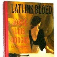 Libros de segunda mano: LATIJNS BLOED (SANGRE LATINA) POR JORGE LUIS BORGES Y OTROS DE ED. DIOGENES EN AMSTERDAM 1996. Lote 39694955