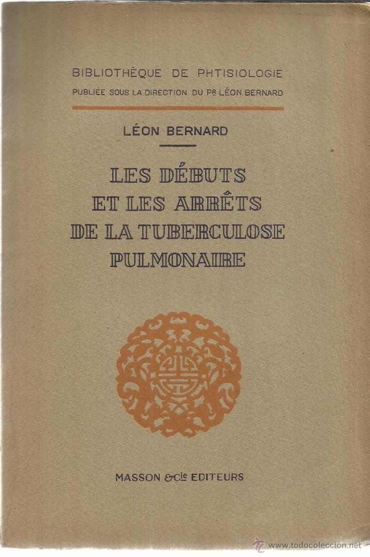 LIBRO EN FRANCÉS. LES DÉBUTS ET LES ARRÉTIS DE LA TUBERCULOSE PULMONAIRE. MASSON ED. PARÍS. 1931 (Libros de Segunda Mano - Otros Idiomas)