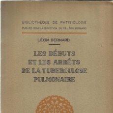 Libros de segunda mano: LIBRO EN FRANCÉS. LES DÉBUTS ET LES ARRÉTIS DE LA TUBERCULOSE PULMONAIRE. MASSON ED. PARÍS. 1931. Lote 39802563
