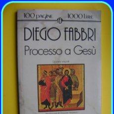 Libros de segunda mano - Literatura italiana. Diego Fabbri, Processo a Gesù. Tascabili Economici Newton, 1984. En italiano - 39928373