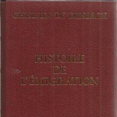 Libros de segunda mano: LIBRO EN FRANCÉS. HISTORIE DE L'EMIGRATION. GHISLAIN DE DIESBACH. PERRIN. PARÍS. 1984. Lote 40029976
