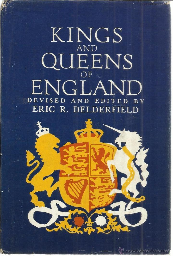 LIBRO EN INGLES. KING AND QUEENS OF ENGLAND. ERIC R. DELEDERFIELD. NEW YORK. 1972 (Libros de Segunda Mano - Otros Idiomas)