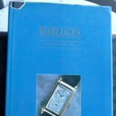 Libros de segunda mano: HORLOGES.- KLASSIEKE, BEROEMDE EN BIJZONDERE POLSHORLOGES EN HUN MAKERS. Lote 40325298