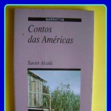 Livros em segunda mão: LITERATURA GALEGA. XAVIER ALCALÁ, CONTOS DAS AMÉRICAS. XERAIS, 1992.. Lote 40432873