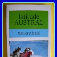 Libros de segunda mano: LITERATURA GALEGA. XAVIER ALCALÁ, LATITUDE AUSTRAL. GALAXIA, 1991.. Lote 40432945
