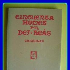 Libros de segunda mano: LITERATURA GALEGA. CASTELAO, CINCUENTA HOMES POR DEZ REÁS (ILUSTRADO). GALAXIA, 1989.. Lote 40433113