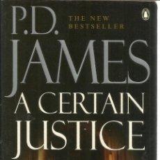 Libros de segunda mano: LIBRO EN INGLÉS. A CERTAIN JUSTICE. P.D. JAMES. PENGUIN GROUP. LONDRES. G.B. 1997. Lote 40477619