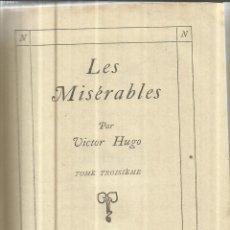 Libros de segunda mano: LIBRO EN FRANCÉS. LES MISÉRABLES. VICTOR HUGO. TOMO III. NELSON EDITORES. PARÍS. Lote 40564861