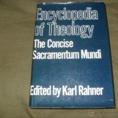 Libros de segunda mano: ENCYCLOPEDIA OF THEOLOGY, THE CONCISE SACRAMENTUM MUNDI. EDITED BY KARL RHANER.. Lote 40575382