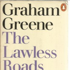Libros de segunda mano: LIBRO EN INGLÉS. THE LAWLESS ROADS. GRAHAM GREENE. PENGUIN BOOKS. GB. 1976. Lote 40629314