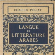 Libros de segunda mano: LIBRO EN FRANCÉS. LANGUE ET LITTÉRATURE ARABES. ARMAND COLIN. PARÍS. 1952. Lote 40649946