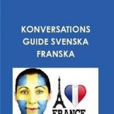 Libros de segunda mano: KONVERSATIONS GUIDE SVENSKA FRANSKA. Lote 40699771