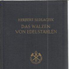 Libros de segunda mano: LIBRO EN ALEMÁN. DAS WALZEN VON EDELSTÄHLEN. HERBERT SEDLACZEB. DÜSSELDORF. 1954. Lote 40711509