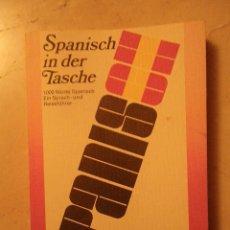 Libros de segunda mano: SPANISCH IN DER TASCHE. PALABRAS, FRASES POR TEMAS DE VOCABULARIO ESPAÑOL - ALEMÁN. 1971.. Lote 41009963