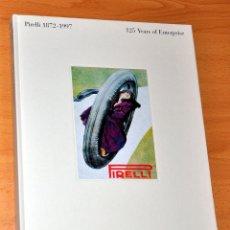 Libros de segunda mano: LIBRO EN INGLÉS MUY SINGULAR Y DIFÍCIL: PIRELLI 1872-1997,125 YEARS OF ENTERPRISE - BIEN CONSERVADO. Lote 41115267