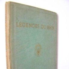 Libros de segunda mano: LEGENDES DU RHIN,WILHELM RULAND,VERLAG VON HOURSCH ED,REF CRISOL. Lote 41315176