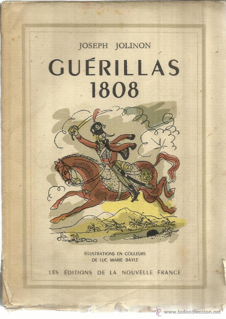 GUÉRILLAS 1808. JOSEPH JOLINON. LES ÉDITIONS DE LA NOUVELLE PRANCE. PARÍS. 1942 (Libros de Segunda Mano - Otros Idiomas)