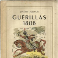 Libros de segunda mano: GUÉRILLAS 1808. JOSEPH JOLINON. LES ÉDITIONS DE LA NOUVELLE PRANCE. PARÍS. 1942. Lote 41317425
