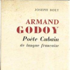 Libros de segunda mano: LIBRO EN FRANCÉS. ARMAND GODOY. JOSEPH BOLY. NOUVELLES EDITIONS LATINES. PARIS. 1974. FIRMA DE AUTOR. Lote 41378323