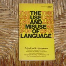 Libros de segunda mano: THE USE AND MISUSE OF LANGUAGE, EDITED AND WITH A FOREWORD BY S. I. HAYAKAWA. Lote 41425590