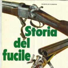 Libros de segunda mano: LIBRO EN ITALIANO. STORIA DEL FUCILE. GIUSEPPE DE FLORENTIIS. DE VECHCHI EDITORE. MILAN. 1973. Lote 41448014