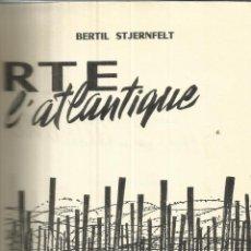 Libros de segunda mano: LIBRO EN FRANCÉS. ALERTE SUR LE MUR DE L'ATLANTIQUE. BERTIL STJERNFELT. PARIS. 1961. Lote 41541722