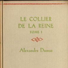 Libros de segunda mano: ALEXANDRE DUMAS : LE COLLIER DE LA REINE. TOME I. (NELSON ÉDITEURS, PARIS, 1953) . Lote 41554669