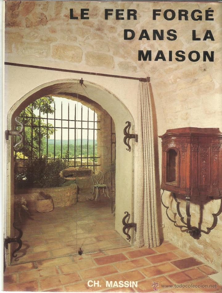 Attrayant LE FER FORGÉ DANS LA MAISON. ROBERT KLEIN. CH. MASSIIN. PARIS.