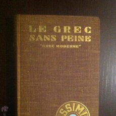 Libros de segunda mano: LE GREC SANS PEINE.GREC MODERNE. ASSIMIL.1966. FRANÇAIS.. Lote 42232055