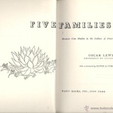 Libros de segunda mano: OSCAR LEWIS. FIVE FAMILIES. PORTRAIT OF LIVES, CUSTOMS AND EMOTIONS IN MEXICO. NUEVA YORK, 1959.. Lote 42364960
