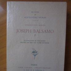 Libros de segunda mano: JOSEPH BALSAMO- MEMOIRES DÚN MEDECIN (TOMO II)-ALEXANDRE DUMAS-LOUIS CONARD -PARIS-1940. Lote 42756132