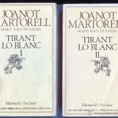 Libros de segunda mano: TIRANT LO BLANC JOANOT MARTORELL EDICIONS 62 2 VOLUMS EN CATALA ANY 1988. Lote 43489916