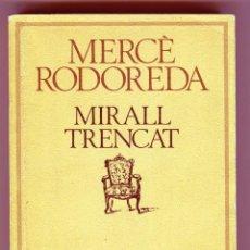 Libros de segunda mano: MIRALL TRENCAT MERCÈ RODODERA EDICIONS 62 297 PAGINES EN CATALA ANY 1984. Lote 43489947