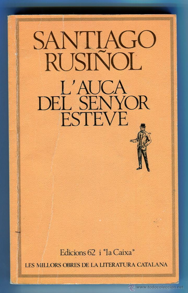 L'AUCA DEL SENYOR ESTEVE SANTIAGO RUSIÑOL ED. 62 EN CATALA ANY 1989 167 PAGINES (Libros de Segunda Mano - Otros Idiomas)