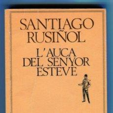 Libros de segunda mano: L'AUCA DEL SENYOR ESTEVE SANTIAGO RUSIÑOL ED. 62 EN CATALA ANY 1989 167 PAGINES. Lote 43490028