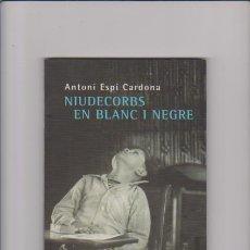 Libros de segunda mano: NIUDECORBS EN BLANC I NEGRE - ANTONI ESPINOSA CARDONA - COLUMNA 2002 / DEDICADO AUTOR. Lote 43583478