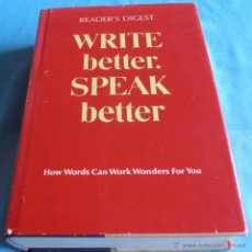 Libros de segunda mano: WRITE BETTER. SPEAK BETTER, READERS DIGEST. Lote 43655392