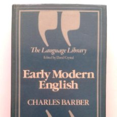Libros de segunda mano: EARLY MODERN ENGLISH - CHARLES BARBER - THE LANGUAGE LIBRARY - EDITED BY DAVID CRYSTAL - INGLES. Lote 43924564