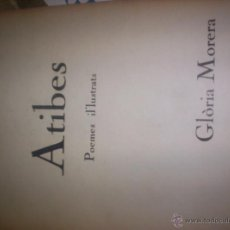 Libros de segunda mano: ATIBES - POEMES IL.LUSTRATS - DIBUJOS DE GLORIA MORENA - 1968 - EDICION NUMERADA DE 500 EJEMPLARES. Lote 44263443