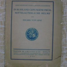 Libros de segunda mano: LIBRO IN RUSSLAND GEFUNDENE FRÜHMITTELALTERLICHE HELME, AUTOR EDUARD VON LENZ, AÑO 1924. Lote 44375080