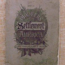 Libros de segunda mano: LIBRO PIONEERS IN THE SETTLEMENT OF AMERICA, PARTE 3, EDITORIAL SAMUEL WALKER & CO., AÑO 1800S?. Lote 44375218